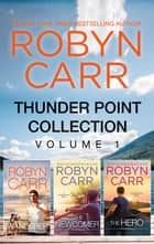 Thunder Point Collection Volume 1/The Wanderer/The Newcomer/The Her ebook by Robyn Carr