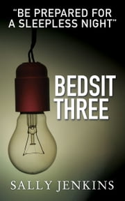Bedsit Three - A Tale of Murder, Mystery and Love ebook by Sally Jenkins