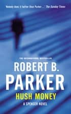Hush Money ebook by Robert B Parker