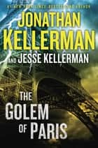 The Golem of Paris ebook by Jonathan Kellerman, Jesse Kellerman