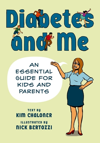 Diabetes and Me - An Essential Guide for Kids and Parents ebook by Kim Chaloner