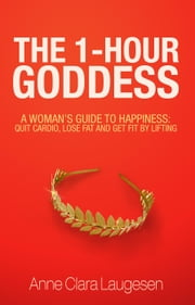 The 1-Hour Goddess ebook by Anne Clara Laugesen