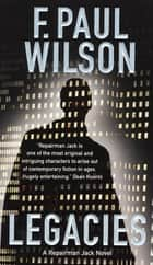 Legacies - A Repairman Jack Novel ebook by F. Paul Wilson