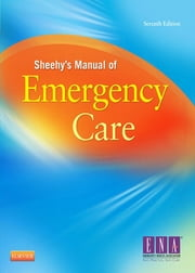 Sheehy's Manual of Emergency Care ebook by ENA,Belinda B Hammond,Polly Gerber Zimmermann