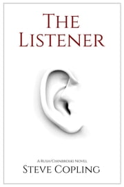 The Listener - The Rush/Chinbroski Series, #1 ebook by Steve Copling