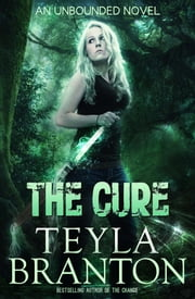 The Cure ebook by Teyla Branton