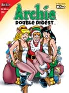 Archie Double Digest #234 ebook by Bill Golliher, Pat Kennedy, Dan DeCarlo,...