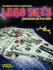 The Ultimate Guide to Collectible LEGO Sets - Identification and Price Guide ebook by Ed Maciorowski, Jeff Maciorowski