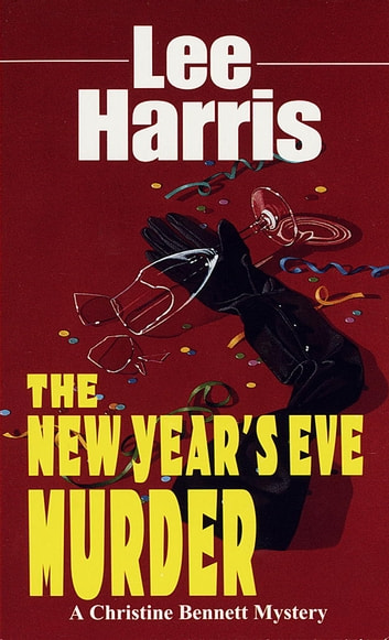 New Year's Eve Murder - A Christine Bennett Mystery ebook by Lee Harris