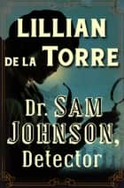 Dr. Sam Johnson, Detector ebook by Lillian de la Torre