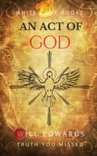 An Act of God ebook by Will Edwards