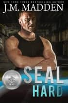 SEAL Hard - Silver SEALs, #9 ebook by J.M. Madden