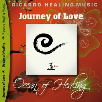 Journey of Love - Ocean of Healing audiobook by