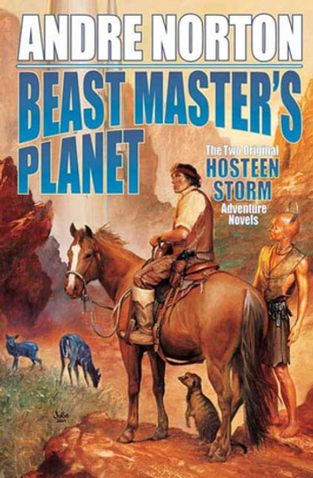 Beast Master's Planet - Omnibus of Beast Master and Lord of Thunder ebook by Andre Norton,Lyn McConchie