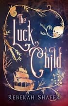 The Luck Child ebook by