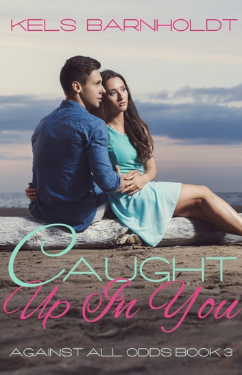 Caught Up In You ebook by Kels Barnholdt