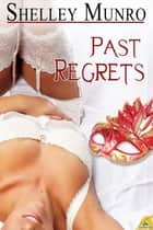 Past Regrets ebook by Shelley Munro