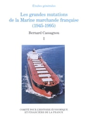 Les grandes mutations de la marine marchande française (1945-1995). Volume I ebook by Kobo.Web.Store.Products.Fields.ContributorFieldViewModel