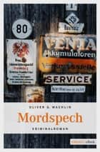 Mordspech ebook by Oliver G Wachlin