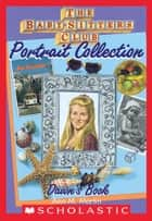 Dawn's Book (The Baby-Sitters Club Portrait Collection) ebook by Ann M. Martin