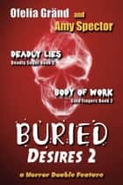 Buried Desires 2 ebook by Ofelia Grand, Amy Spector