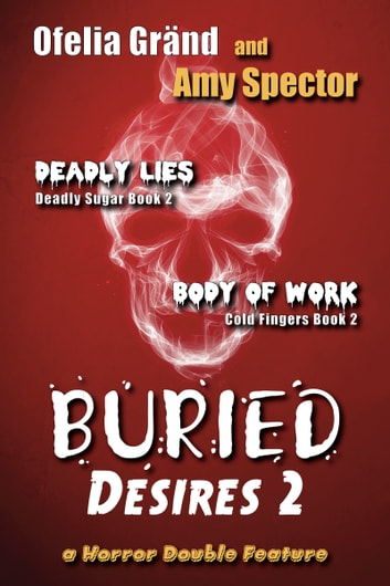 Buried Desires 2 ebook by Ofelia Grand,Amy Spector