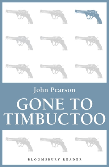 Gone to Timbuctoo ebook by John Pearson