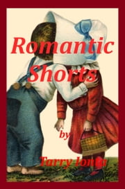 Romantic Shorts ebook by Tarry Ionta