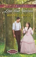 Lone Star Heiress ebook by Winnie Griggs