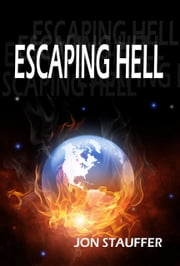 Escaping Hell ebook by Jon Stauffer