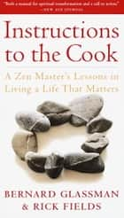 Instructions to the Cook ebook by Bernard Glassman,Rick Fields