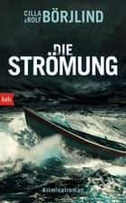 Die Strömung - Kriminalroman ebook by