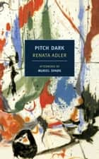 Pitch Dark ebook by Renata Adler, Muriel Spark