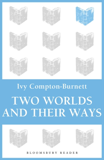 Two Worlds and Their Ways ebook by Ivy Compton-Burnett