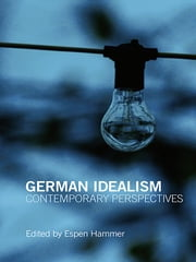German Idealism - Contemporary Perspectives ebook by Espen Hammer
