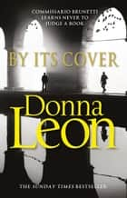 By Its Cover - (Brunetti 23) ebook by Donna Leon
