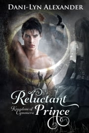 Reluctant Prince ebook by Dani-Lyn Alexander