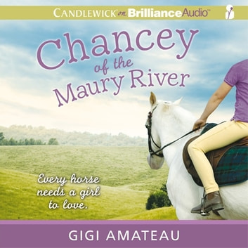 Chancey of the Maury River audiobook by Gigi Amateau