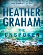 The Unspoken (Krewe of Hunters, Book 7) ebook by Heather Graham