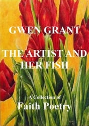 The Artist And Her Fish ebook by Gwen Grant