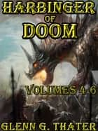 Harbinger of Doom - Volumes 4-6 - Special Omnibus Edition ebook by