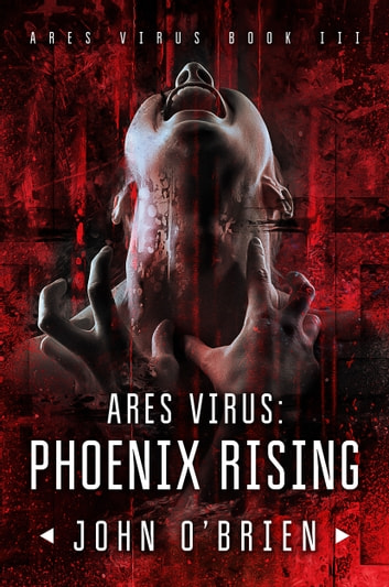 ARES Virus: Phoenix Rising ebook by John O'Brien