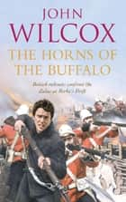 The Horns of the Buffalo ebook by John Wilcox