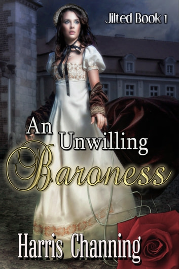 An Unwilling Baroness ebook by Harris Channing