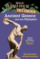 Ancient Greece and the Olympics - A Nonfiction Companion to Magic Tree House #16: Hour of the Olympics ebook by Mary Pope Osborne, Natalie Pope Boyce, Sal Murdocca