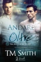 Andare Oltre eBook by T.M. SMITH