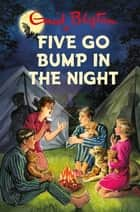 Five Go Bump in the Night ebook by Bruno Vincent
