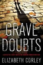 Grave Doubts - A DCI Andrew Fenwick Mystery ebook by Elizabeth Corley