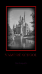 Vampire School ebook by Jami Agurto