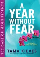 A Year Without Fear ebook by Tama Kieves